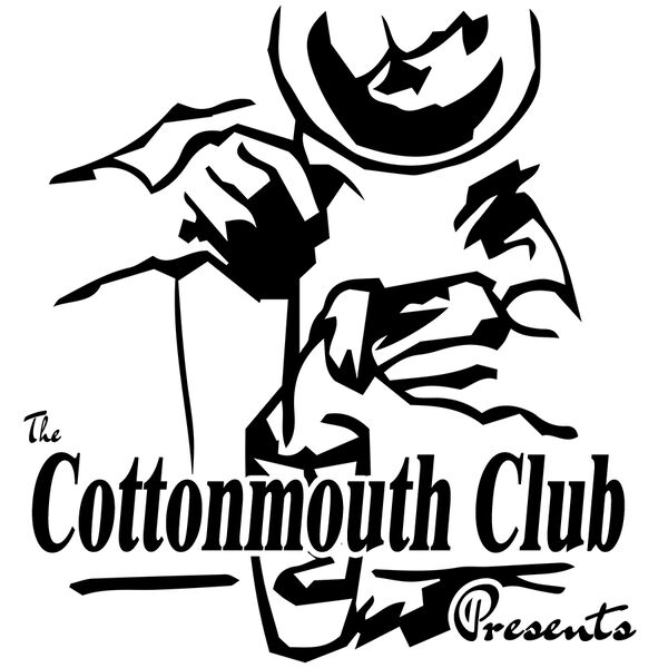 The Cottonmouth Club Presents Podcast Artwork Image