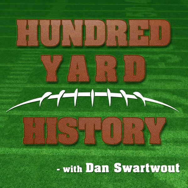 Hundred Yard History With Dan Swartwout Podcast Artwork Image