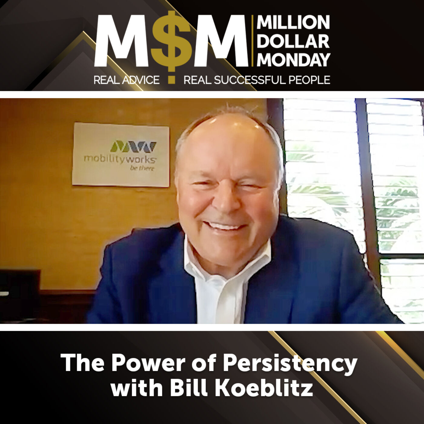 The Power of Persistency with Bill Koeblitz