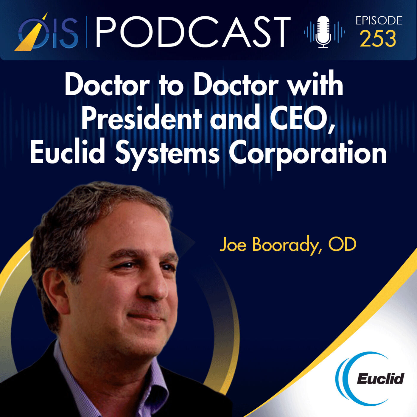 Doctor to Doctor with  President and CEO, Euclid  Systems Corporation