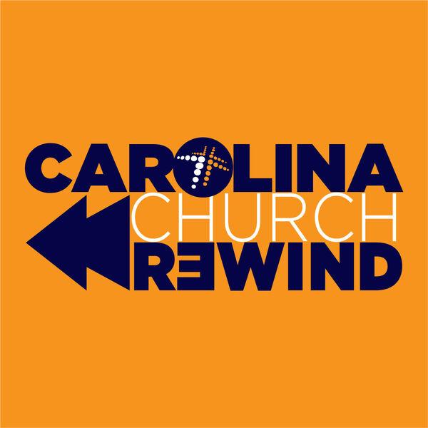 Carolina Church Rewind Podcast Artwork Image