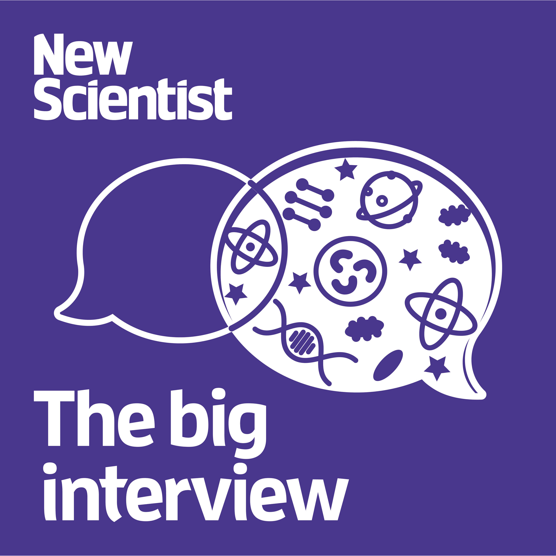 New Scientist: The Big Interview