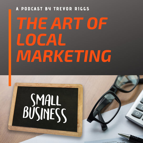 The Art of Local Marketing Podcast Artwork Image