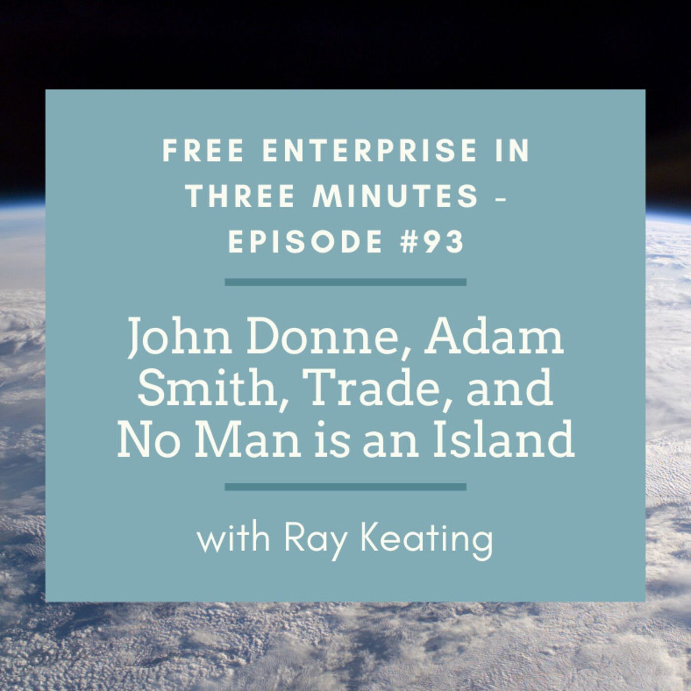 Episode #93: John Donne, Adam Smith, Trade, and No Man is an Island