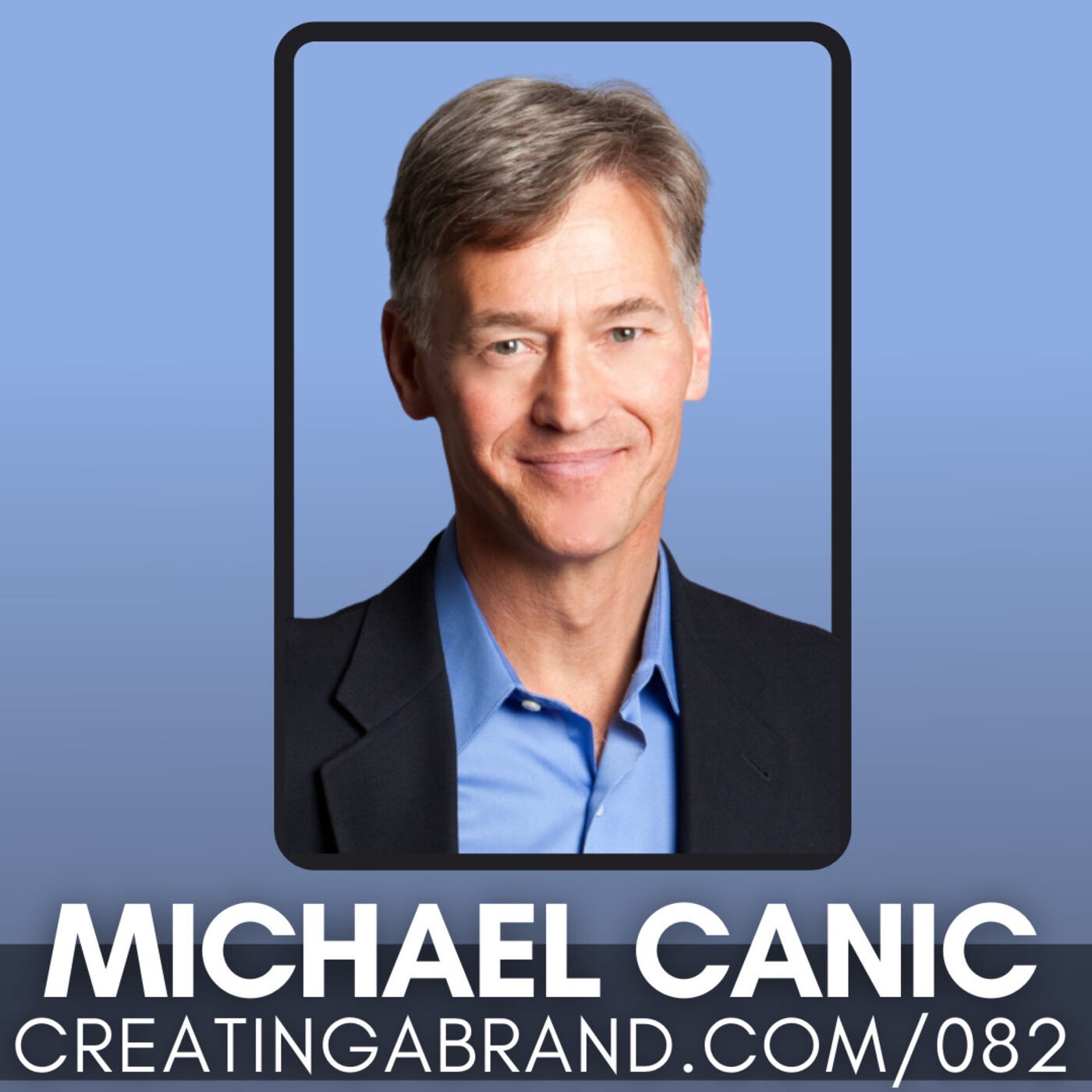 The Power of Being Ruthlessly Consistent with Michael Canic