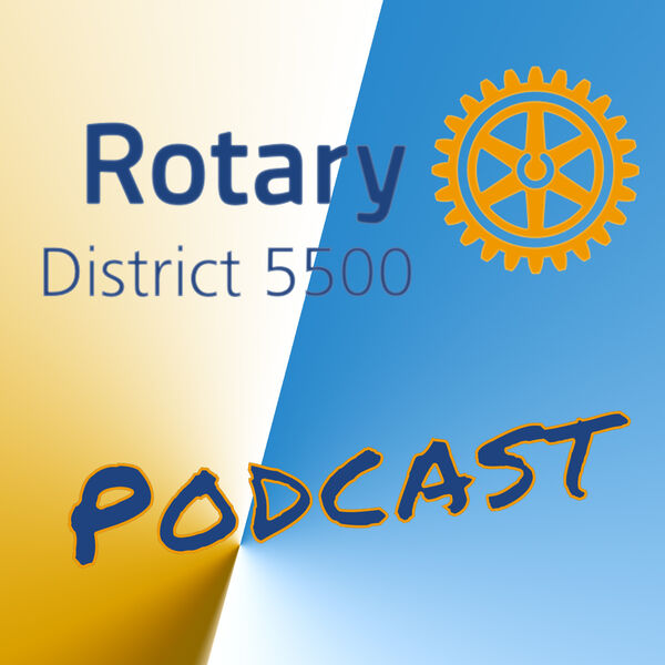Rotary District 5500 Podcasts Podcast Artwork Image