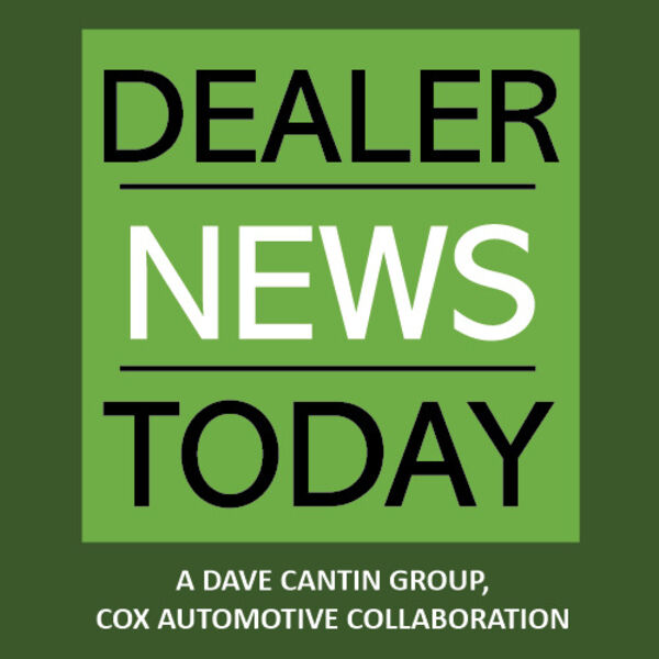 Dealer News Today Podcasts Podcast Artwork Image