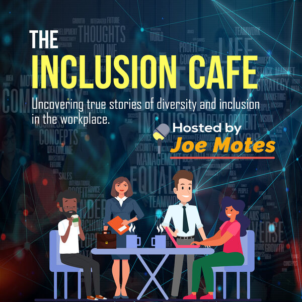The Inclusion Cafe' Podcast  Podcast Artwork Image