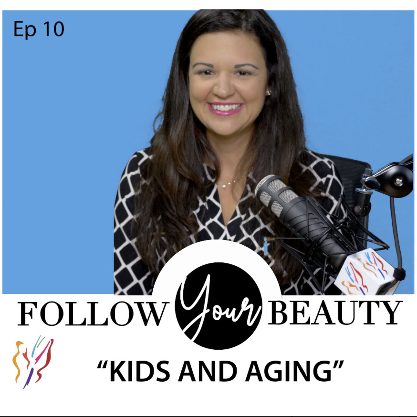 """Follow Your Beauty """"Kids and Aging"""""""