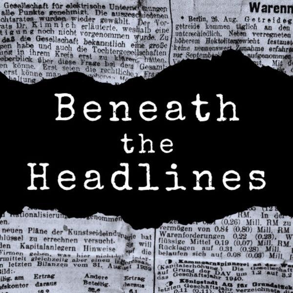 Beneath the Headlines Podcast Artwork Image