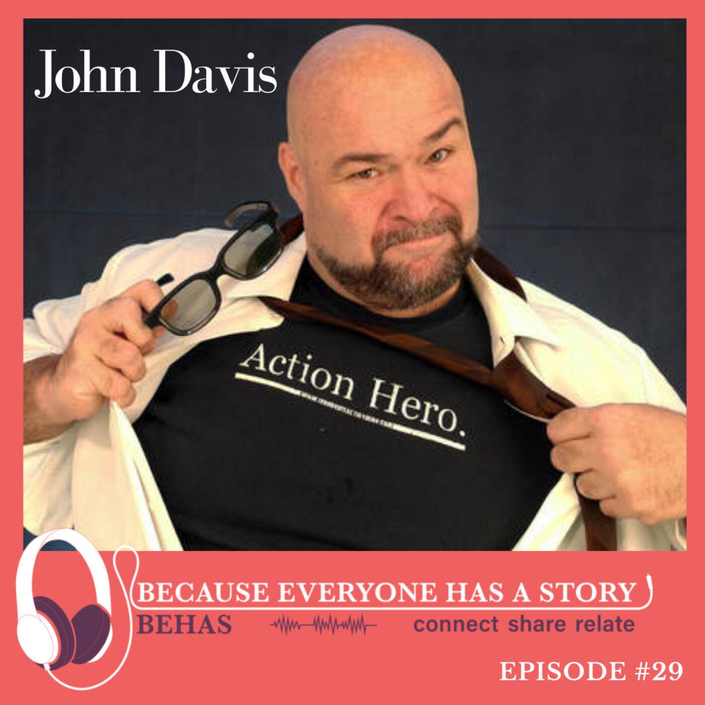 #29 A Corporate Action Hero - John Davis