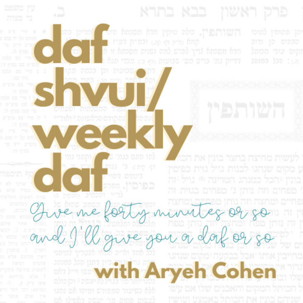 Daf Shvui/Weekly Daf: Give me forty minutes or so and I'll give you a daf or so Podcast Artwork Image