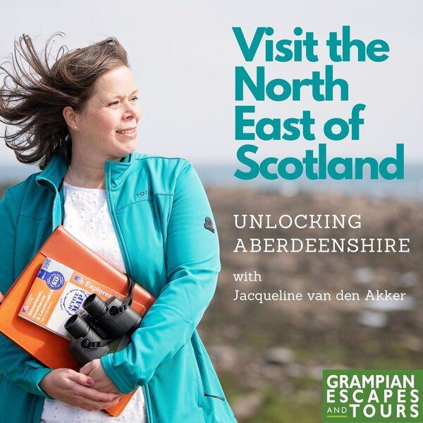 Visit the North East of Scotland - Unlocking Aberdeenshire Podcast Artwork Image