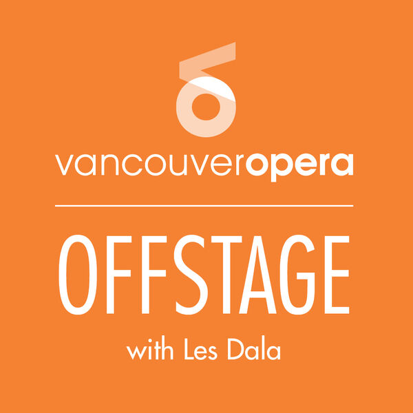 Vancouver Opera Offstage Podcast Artwork Image