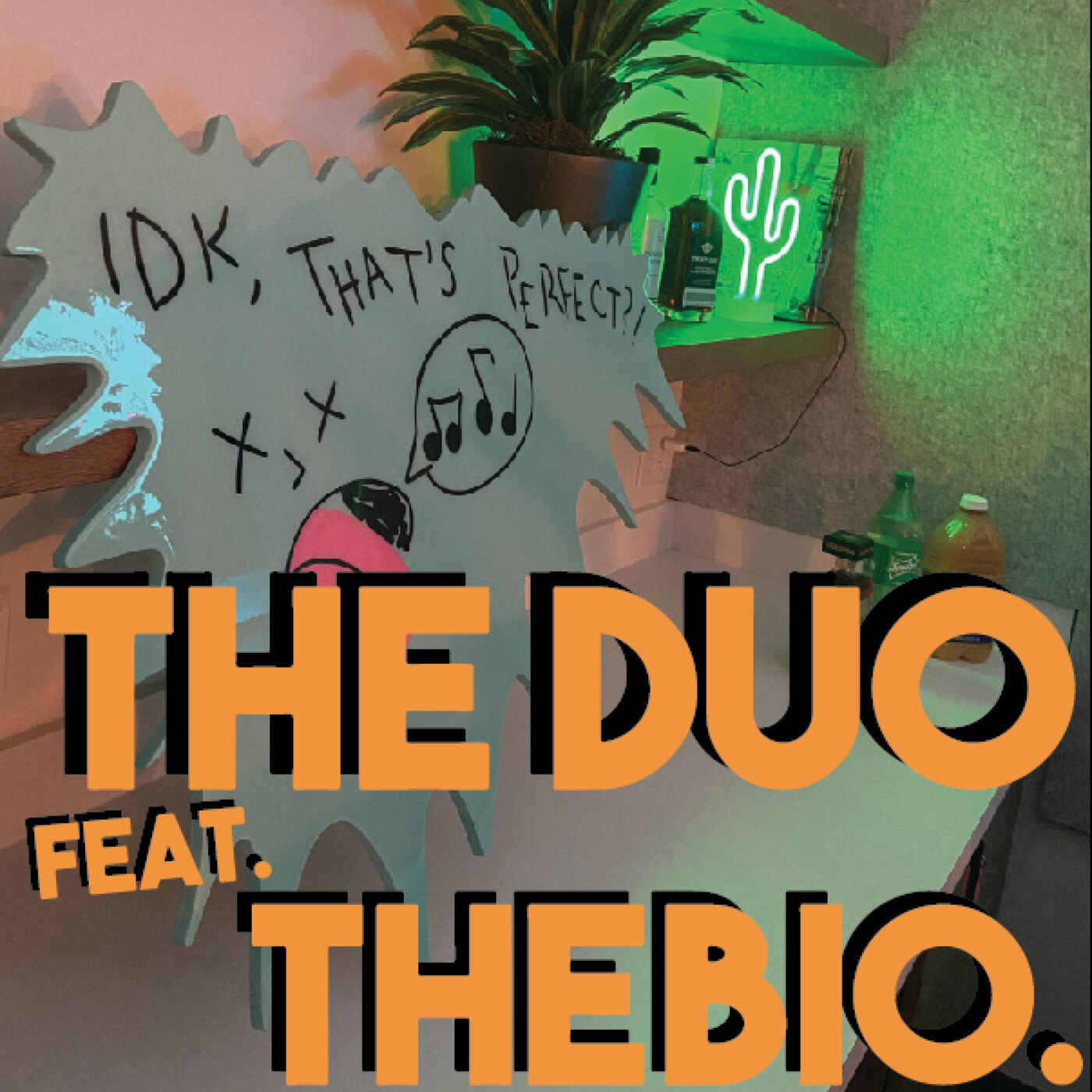 IDK, That's The Duo Feat. TheBio.?!