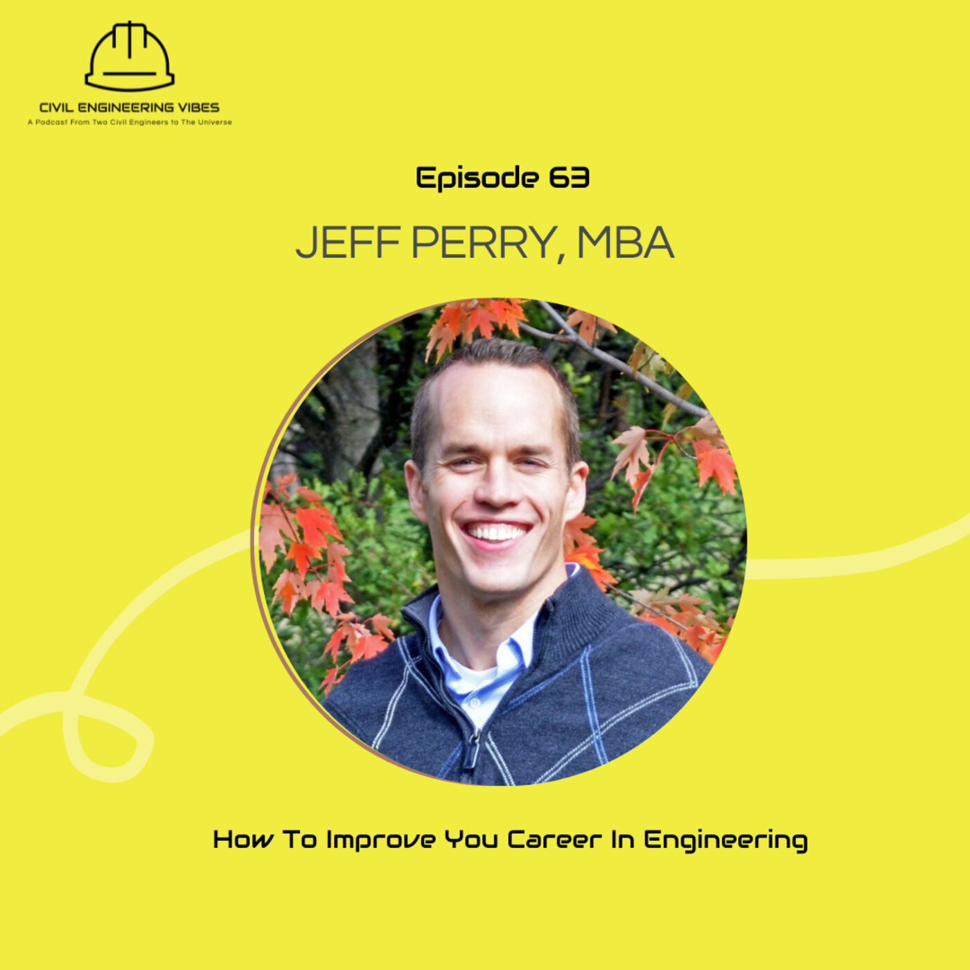 How To Improve You Career In Engineering  With Jeff Perry, MBA