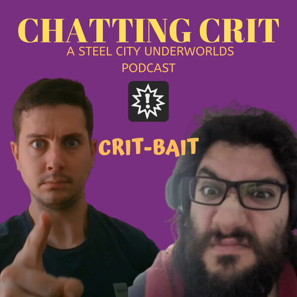 Chatting Crit: A Steel City Underworlds Podcast Podcast Artwork Image