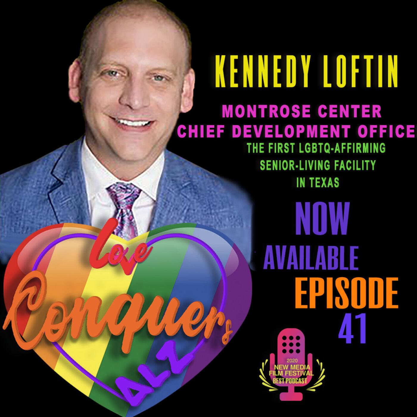 KENNEDY LOFTIN -Chief Development Officer/Texas' first LGBTQ+ Affirming Senior Living Facility.