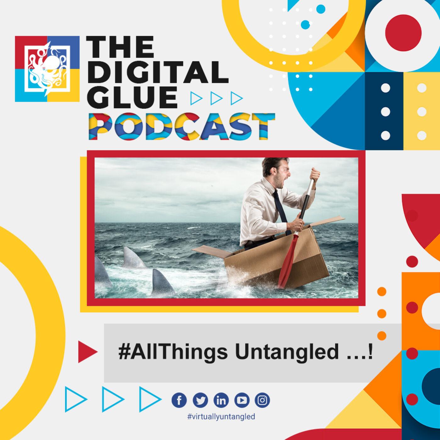 EP: 6 - #AllThings Untangled ...!