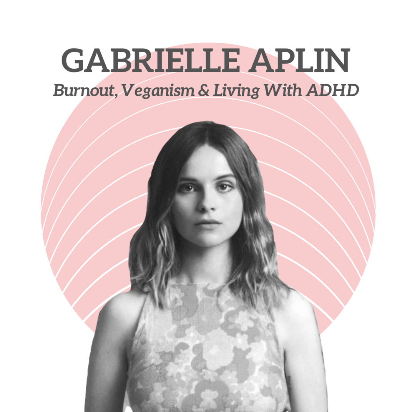 Gabrielle Aplin - Burnout, Veganism & Living With ADHD