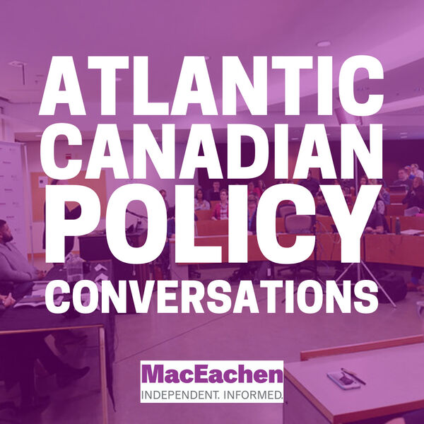 Atlantic Canadian Policy Conversations Podcast Artwork Image