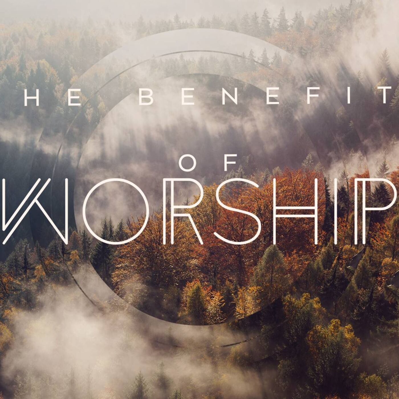 October 25, 2020: The Benefits of Worship