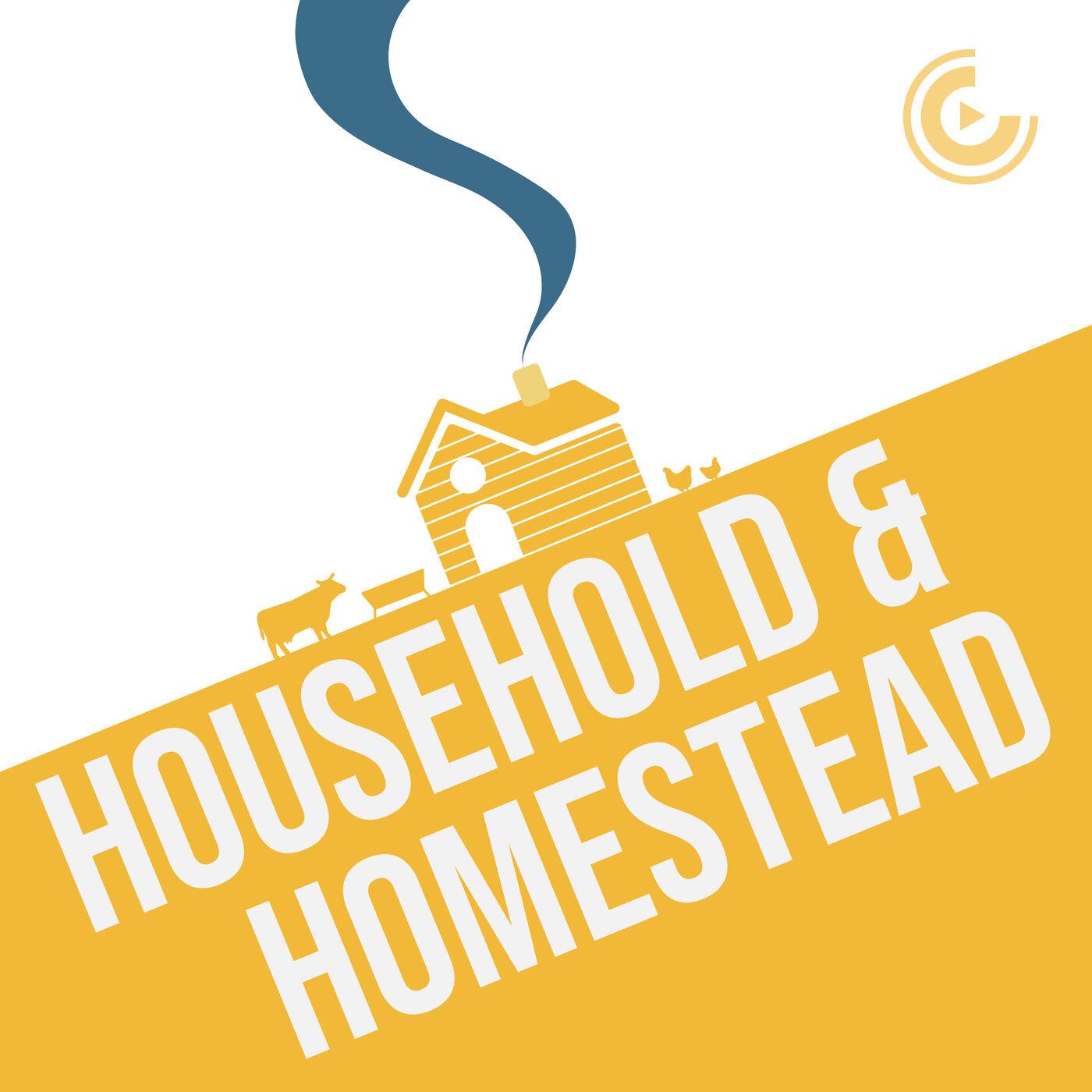Household & Homestead | Episode 1