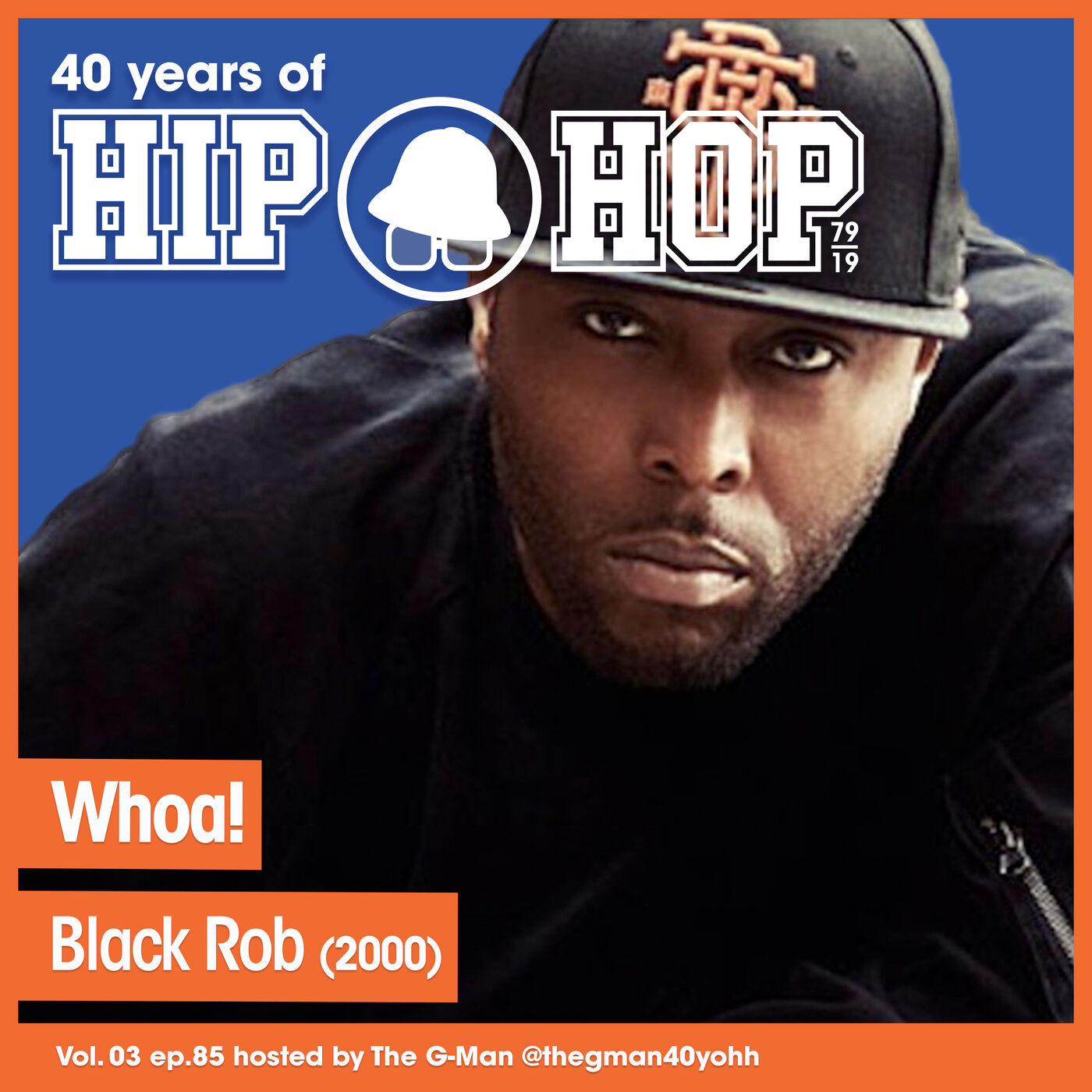 Vol.03 E85 - Whoa! by Black Rob released in 2000 - 40 Years of Hip Hop