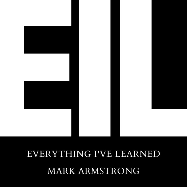 EIL: Everything I've Learned Podcast Artwork Image