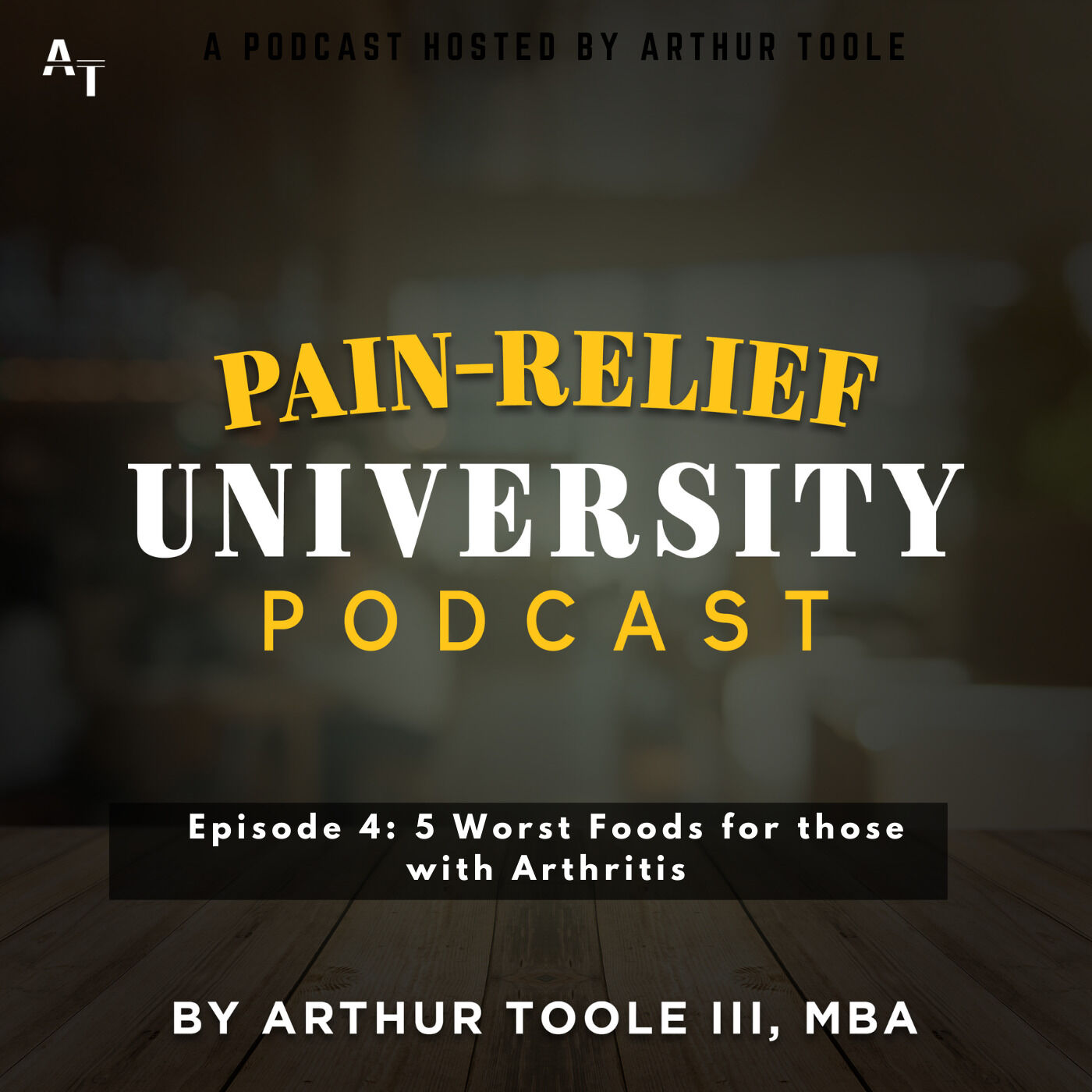 Ep 4 - 5 Worst Foods for those with Arthritis