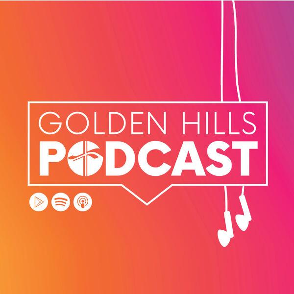 The Golden Hills Podcast's Podcast Podcast Artwork Image