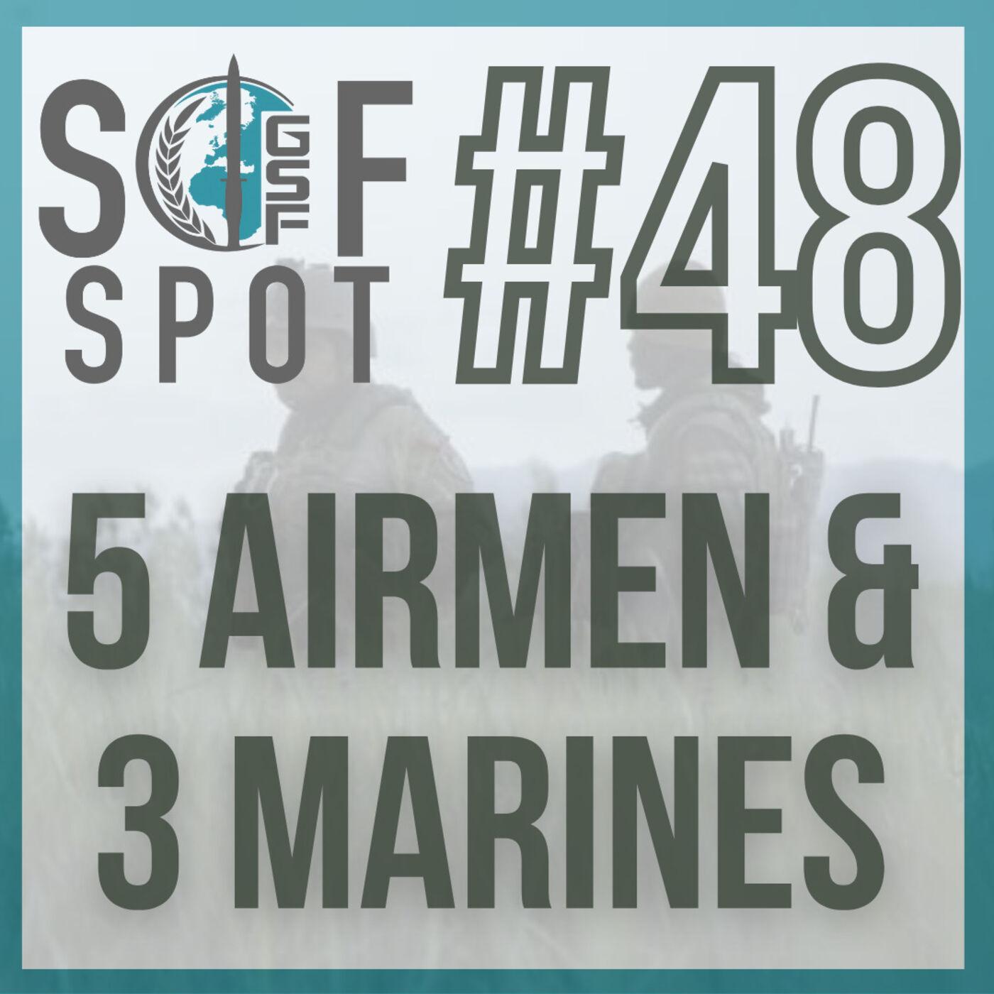 5 Airmen & 3 Marines