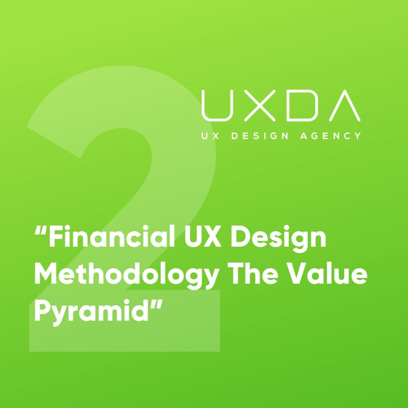 #2 The Value Pyramid of the Financial UX Design Methodology