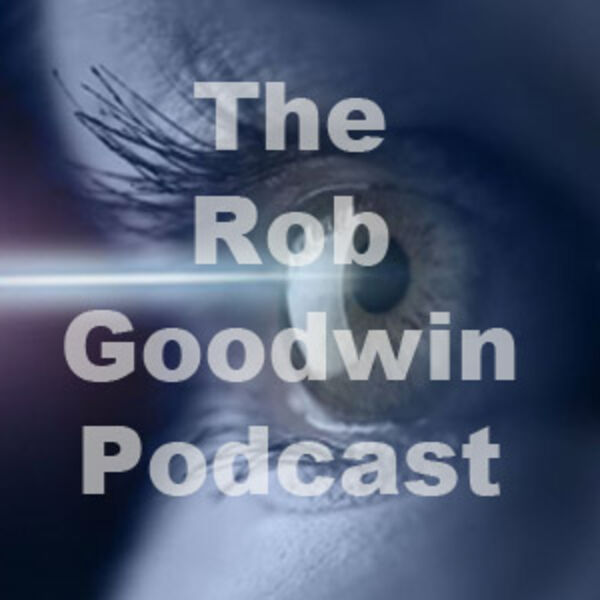 The Rob Goodwin Podcast Podcast Artwork Image
