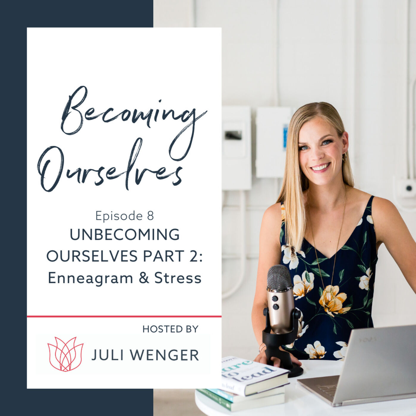 UnBecoming Ourselves Part 2: Enneagram & Stress