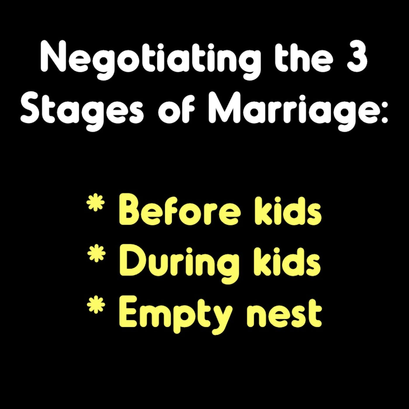 Negotiating The 3 Stages of Marriage