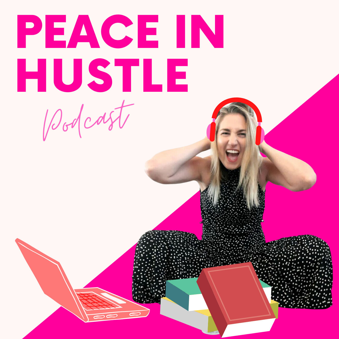 Peace In Hustle Podcast
