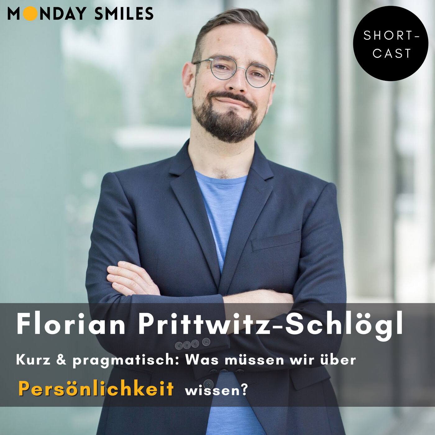 09 - Shortcast: Florian, was müssen wir über Persönlichkeit wissen?