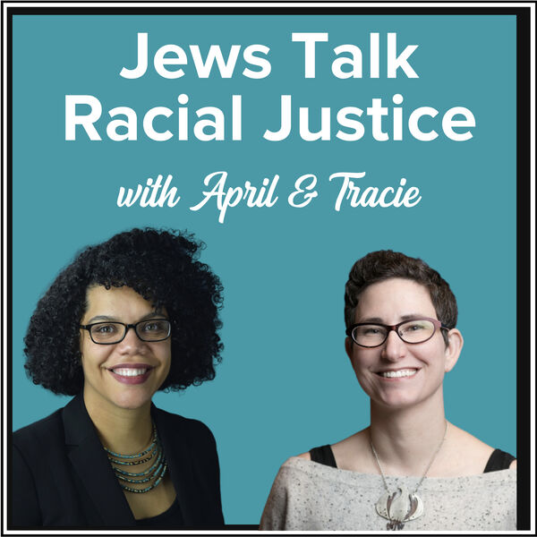 Jews Talk Racial Justice with April and Tracie Podcast Artwork Image