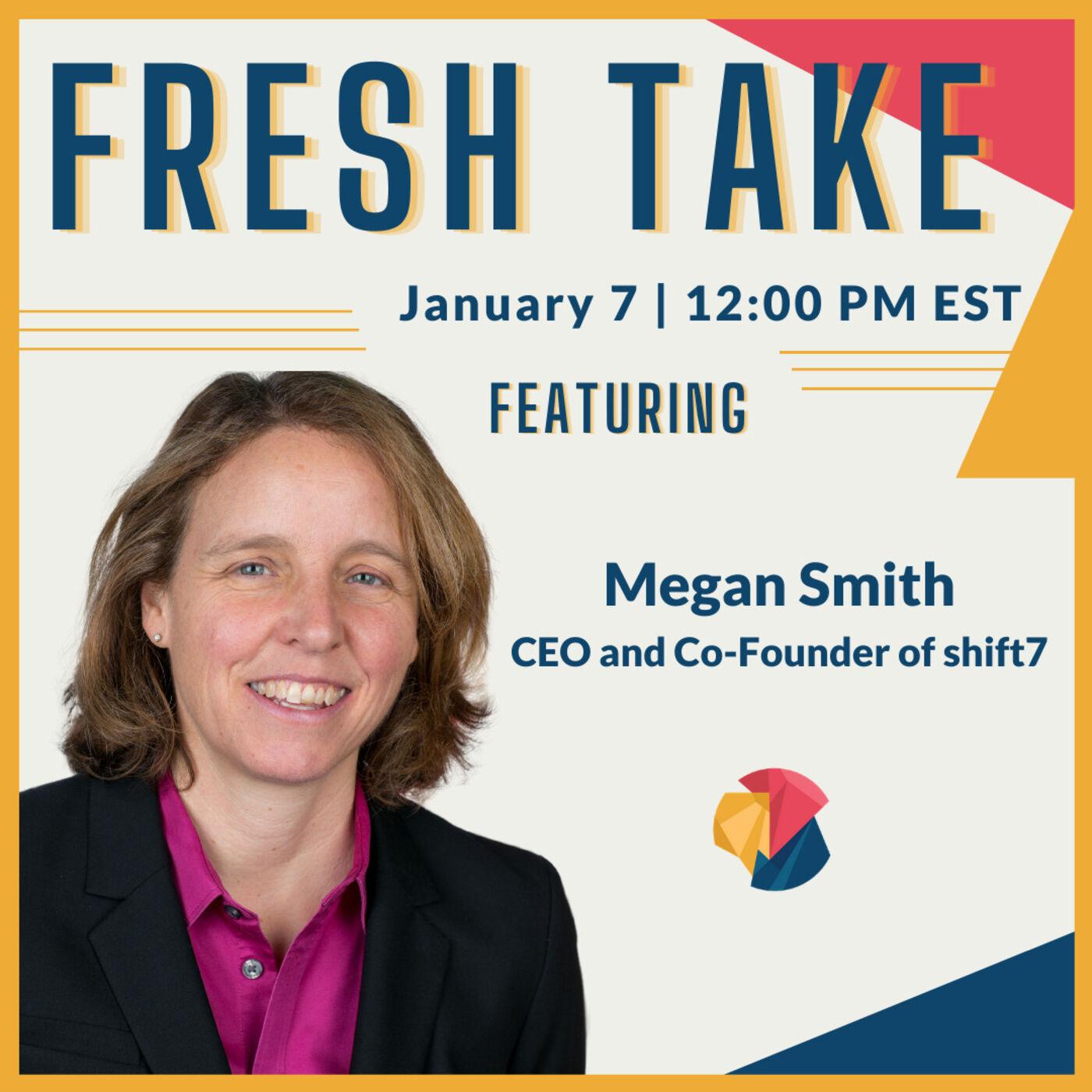 Fresh Take ft. Megan Smith
