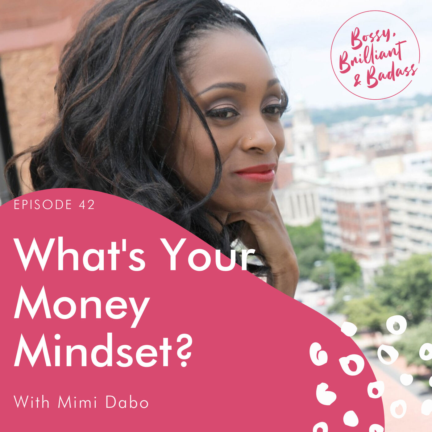 What's Your Money Mindset? (with Mimi Dabo)