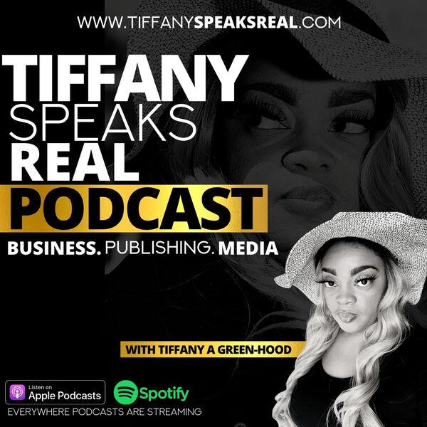 TIFFANY SPEAKS REAL  Podcast Artwork Image