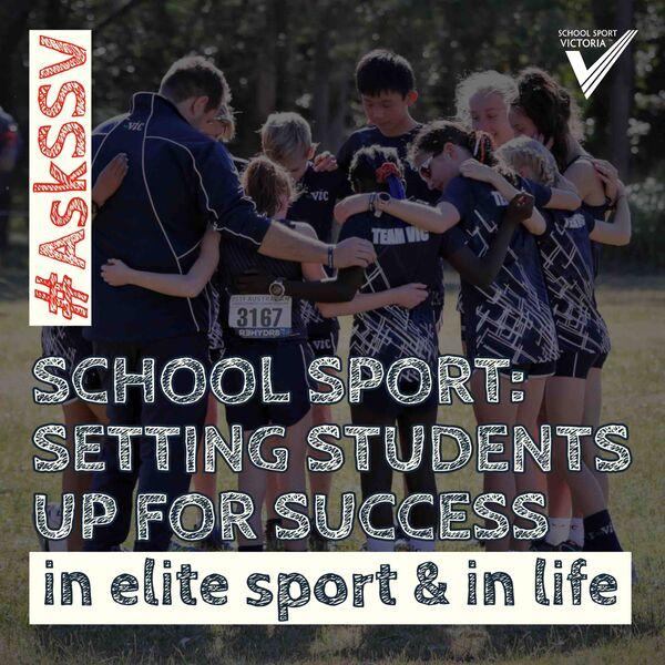 Ask School Sport Victoria #AskSSV Podcast Artwork Image
