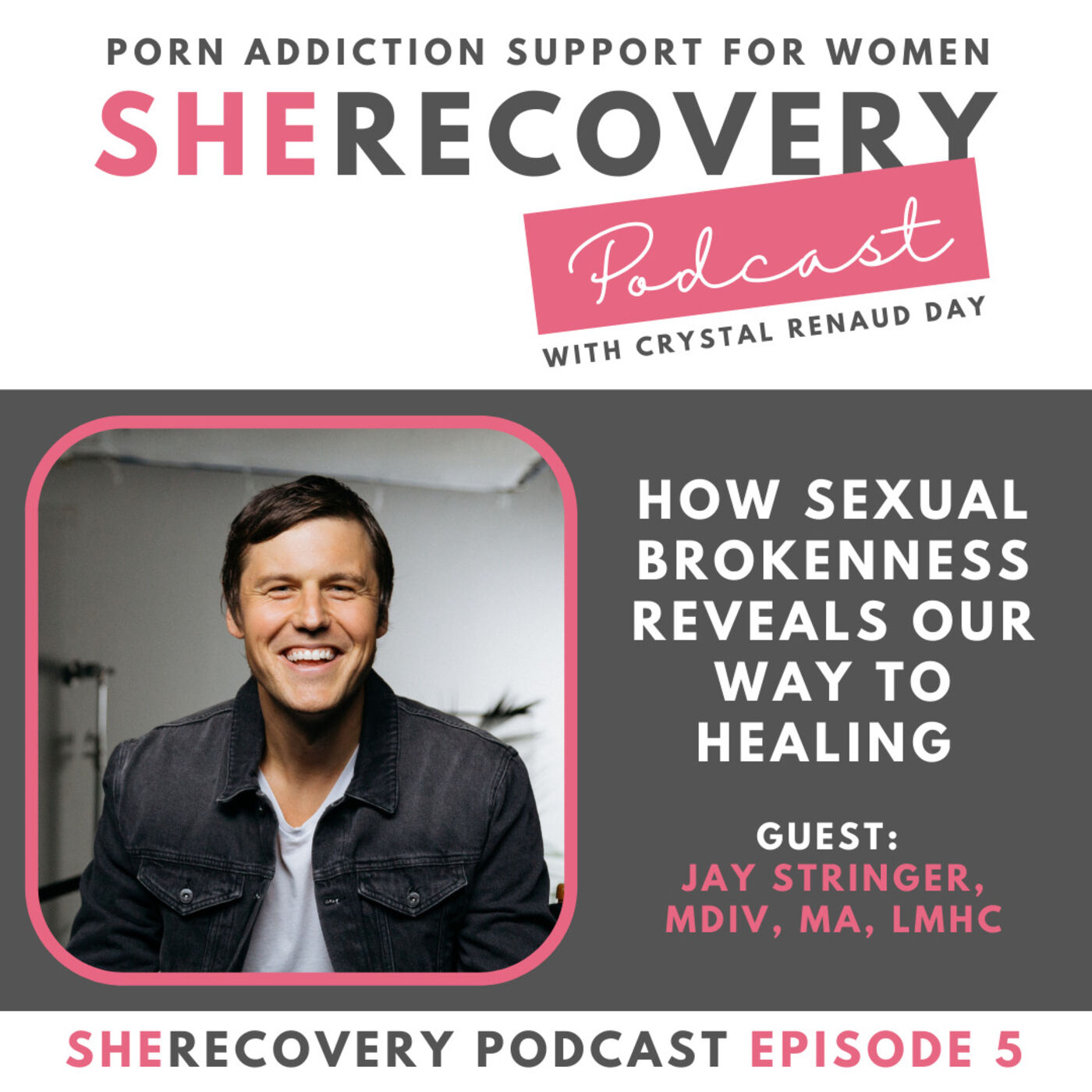 S1 E5: Jay Stringer - How Sexual Brokenness Reveals Our Way to Healing