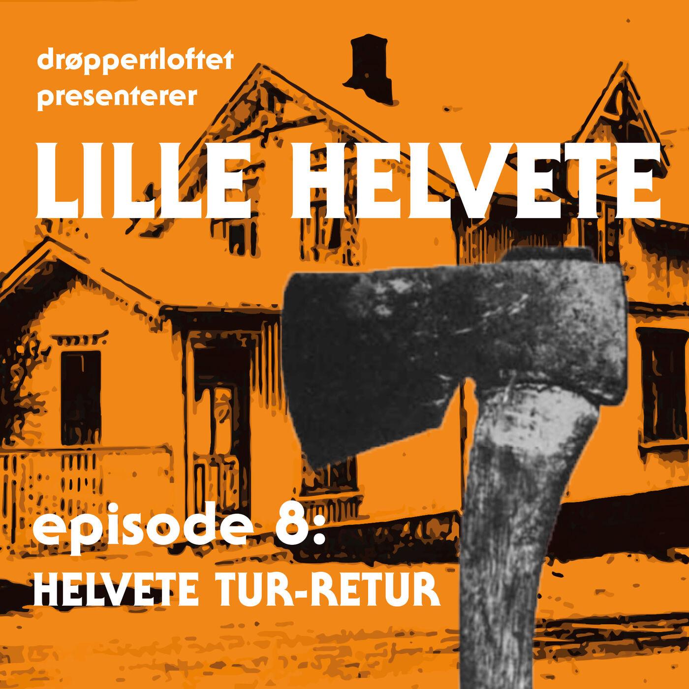 Episode 8: Helvete tur-retur