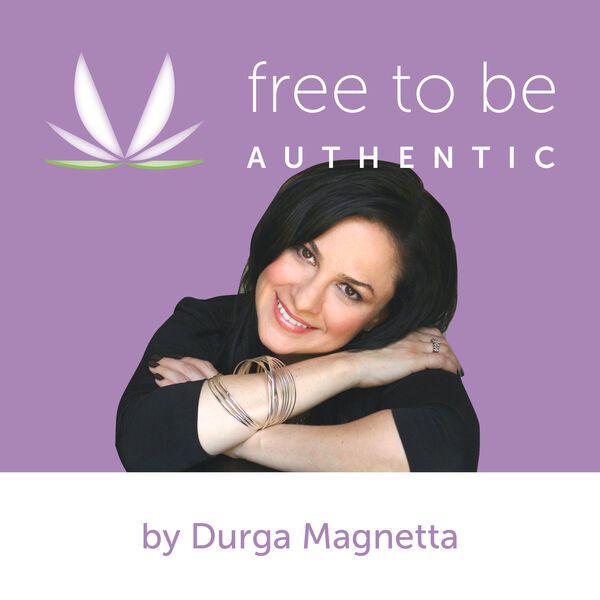 Free to Be Authentic By Durga Magnetta Podcast Artwork Image