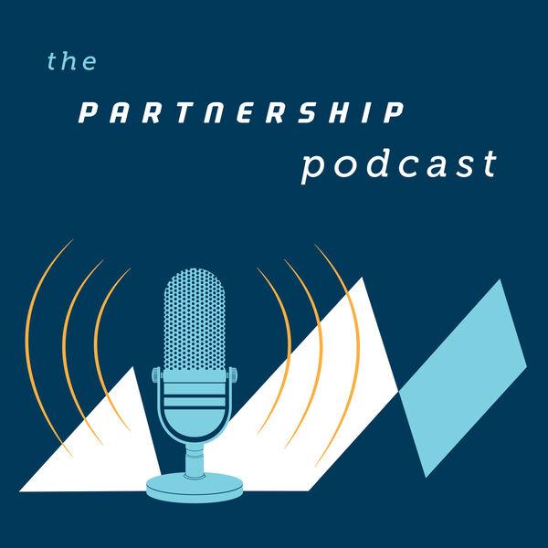 The Partnership Podcast Podcast Artwork Image