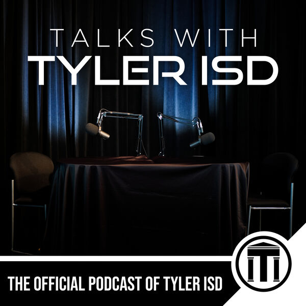 Talks with Tyler ISD Podcast Artwork Image