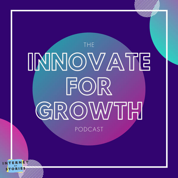 The Innovate for Growth Podcast Podcast Artwork Image