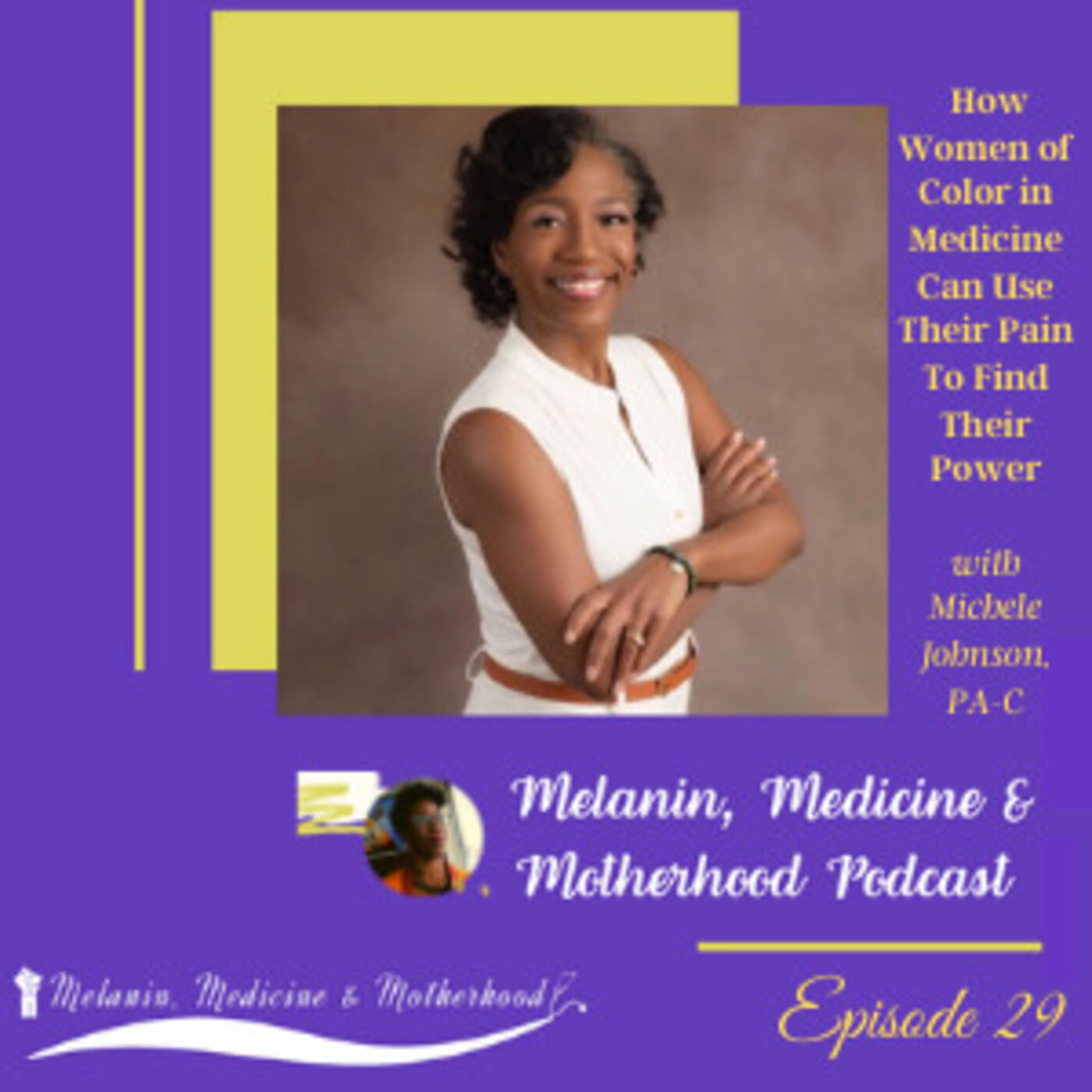 Episode 29: How Women of Color in Medicine Can Use Their Pain To Find Their Power